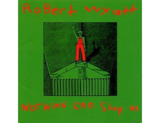 Robert Wyatt - Nothing Can Stop Us - LP